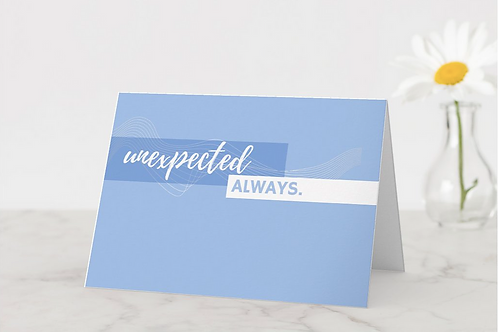 """Unexpected Always"" Card"
