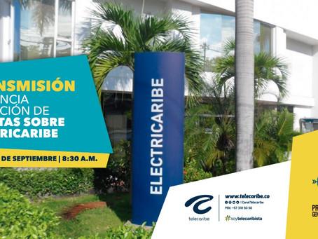 Comunicado 57: Hoy, Telecaribe Transmite #ElectricaribeRindeCuentas