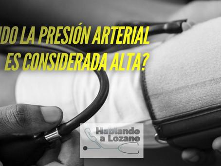 ¿Cuándo la presión Arterial es considerada alta?