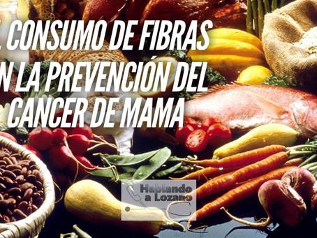 El consumo de fibras en la prevención del cáncer de mama