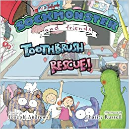 Sockmonster and Friends Toothbrush rescue By Joseph Andrews