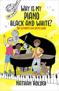 Why is My Piano Black and White By Nathan Holder