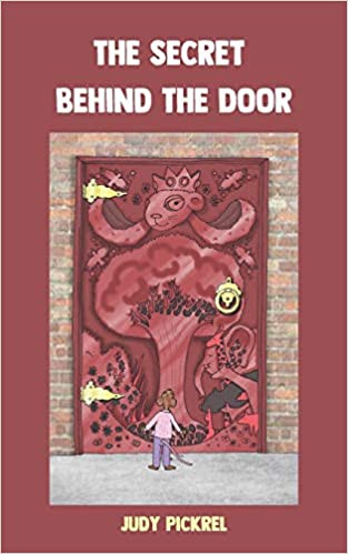 The Secret Behind The Door By Judy Pickrel