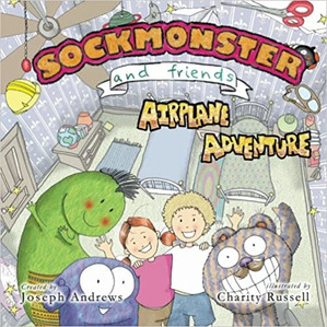 Sockmonster and Friends Airplane Adventure By Joseph Andrews