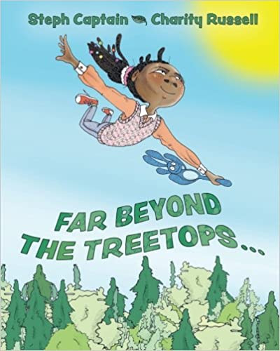 Far Beyong The Treetops by Stephanie Captain