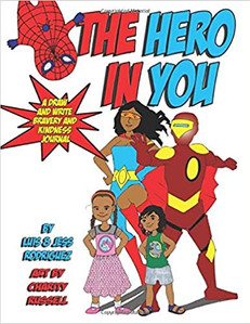 The Hero in You by Luis and Jessica Rodriguez