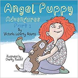 Angel Puppy Adventures By Victoria Laherty Adams