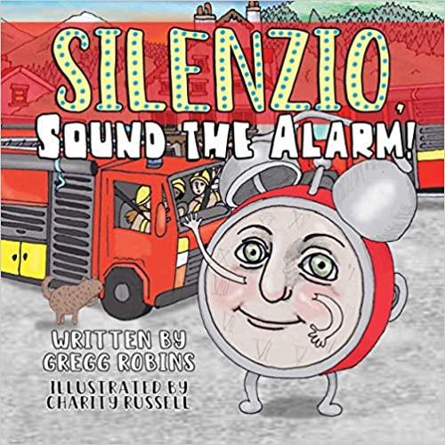 Silenzio, Sound the Alarm By Gregg Robins