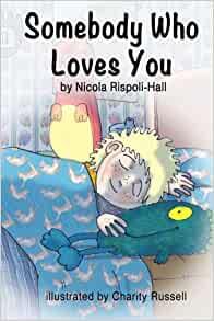Somebody Who Loves You By Nicola Rispoli-Hall