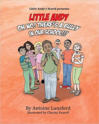 Little Andy Oh No! There's A Bully In Our School!!!