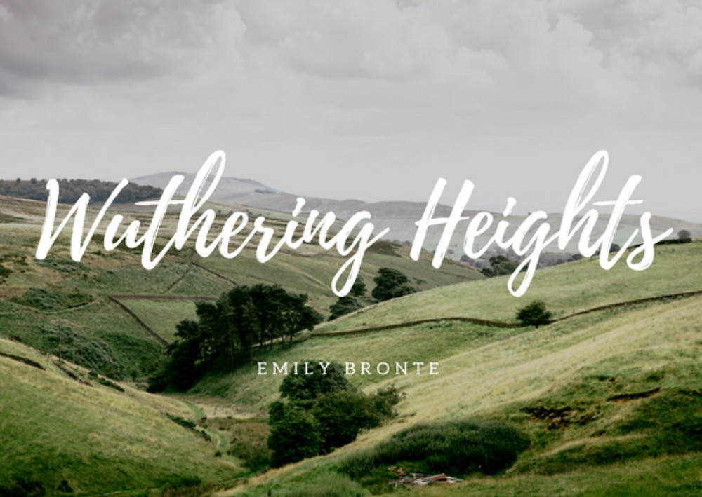 Rolling hills with Wuthering Heights written on top