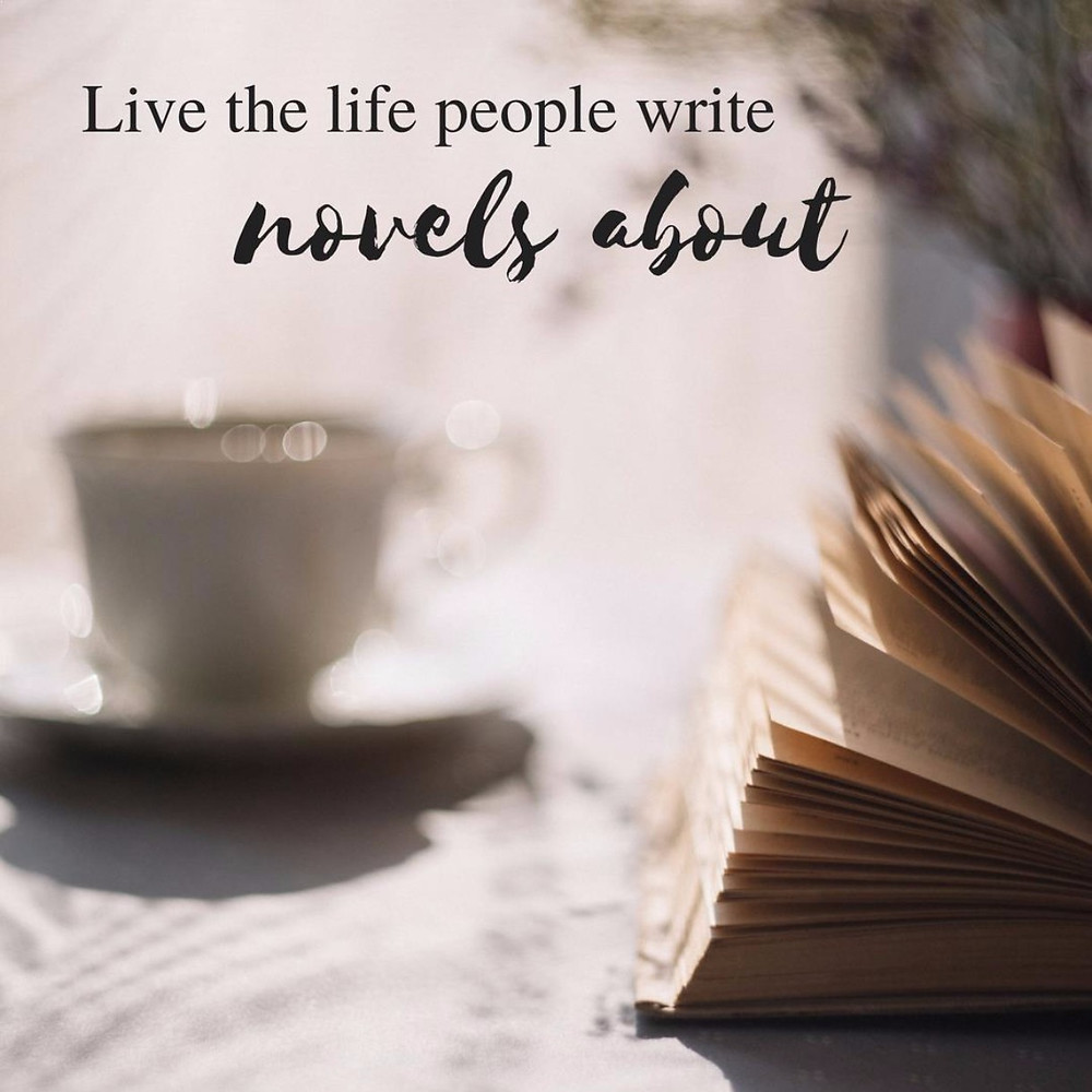 Travel quote: Live the life people write novels about.