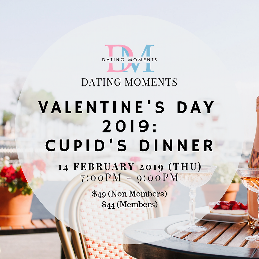 (CALLING FOR MORE LADIES!)  VALENTINE'S DAY 2019: CUPID'S DINNER