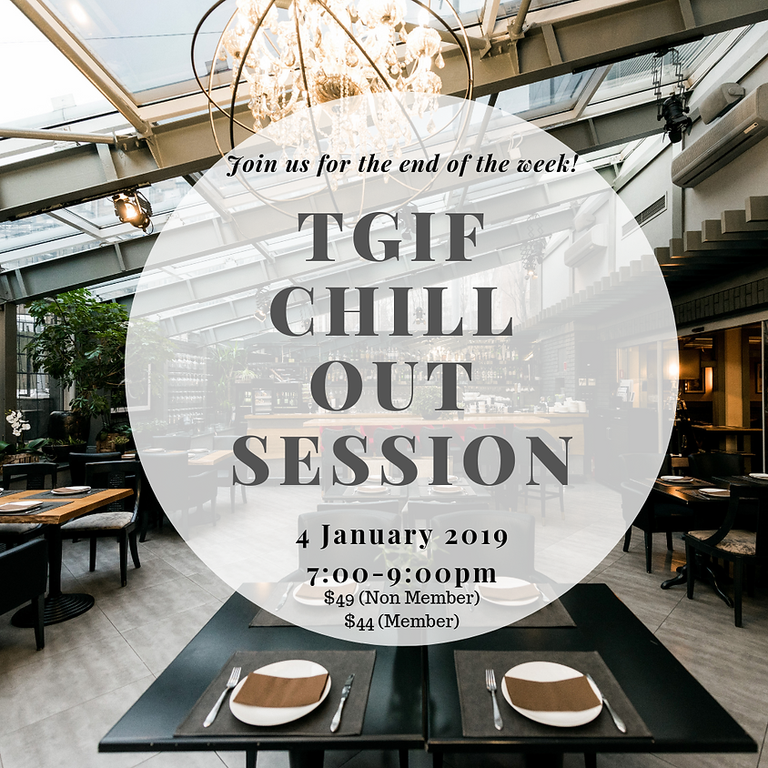 TGIF Chill Out Session GENTLEMEN FULL! CALLING FOR LADIES