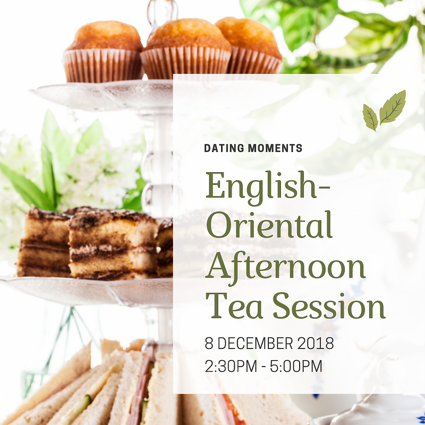 Afternoon Tea Session (Last slot for lady! Gentlemen sold out!)