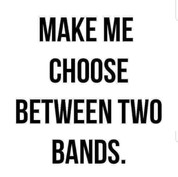 """Name Two Bands"""