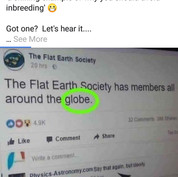 """""""Flat Earth Society"""""""