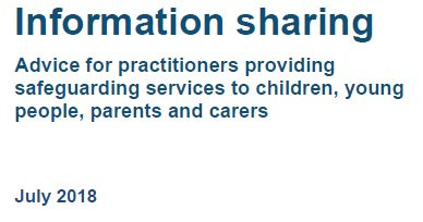 CHANGES IN INFORMATION SHARING: ADVICE FOR PRACTITIONERS PROVIDING SAFEGUARDING SERVICES TO CHILDREN