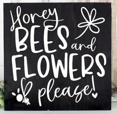 Honey Bees & Flowers Please