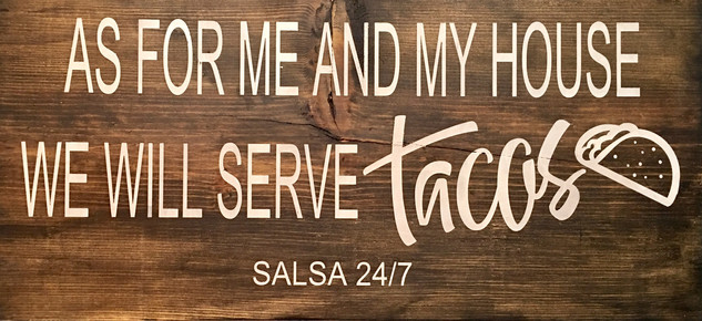 We Will Serve Tacos