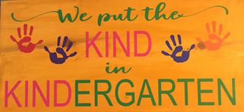 We Put The KIND In Kindergarten