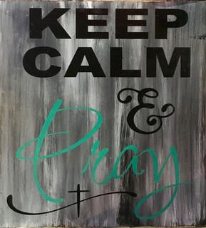 Keep Calm & Pray