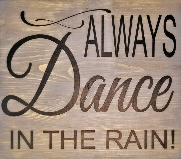 Always Dance In The Rain!
