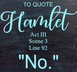 To Quote Hamlet