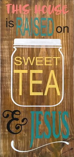 This House Is Raised On Sweet Tea & Jesus