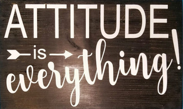 Attitude Is Everything!