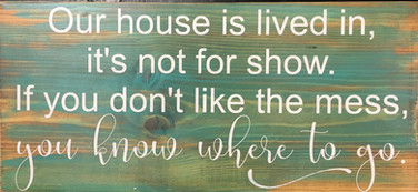 Our House Is Lived In