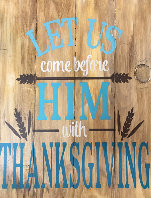Let Us Come Before Him With Thanksgiving