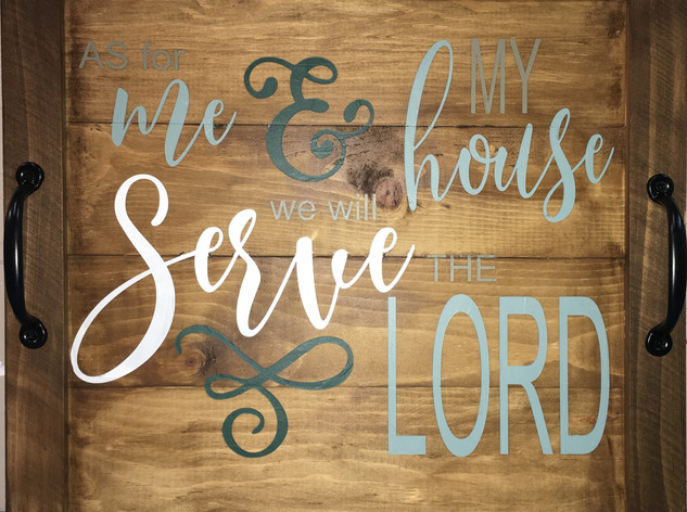 We Will Serve The Lord Tray