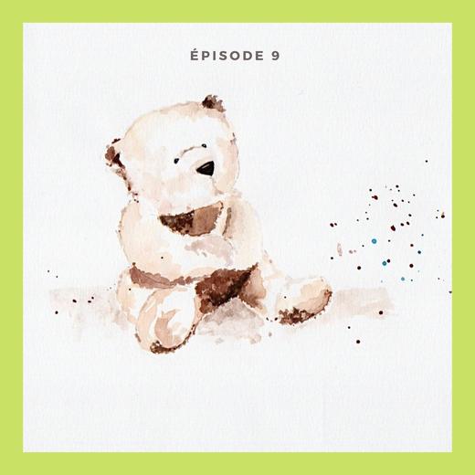 Épisode 9 - Un enfant, est-ce un espoir ?