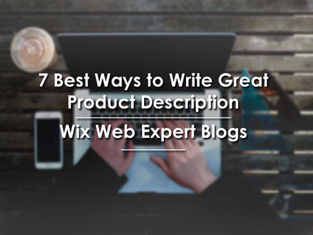 7 Best Ways to Write Great Product Description | Wix Web Expert Blogs