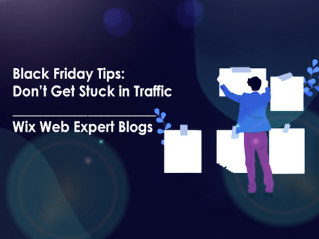 Black Friday Tips: Don't Get Stuck in Traffic | Wix Web Expert Blogs