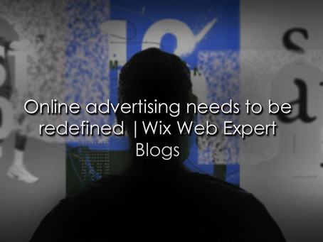 Online advertising needs to be redefined | 2020 | Wix Web Expert Blogs