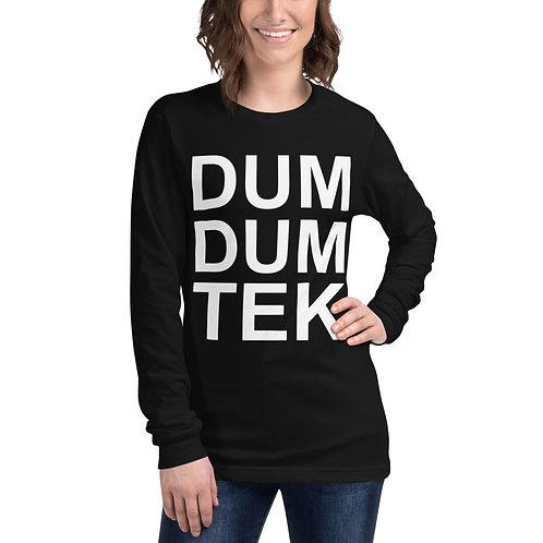 Dum Dum Tek Unisex Long Sleeve Tee