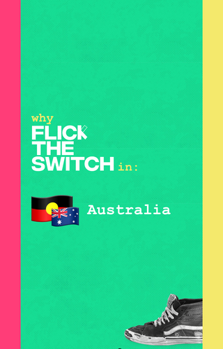 Flick The Switch Australia - Why
