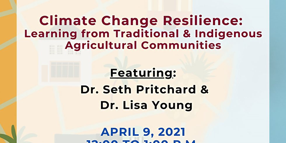 Climate Fridays: Climate Change Resilience: Learning from Traditional and Indigenous Agricultural Communities