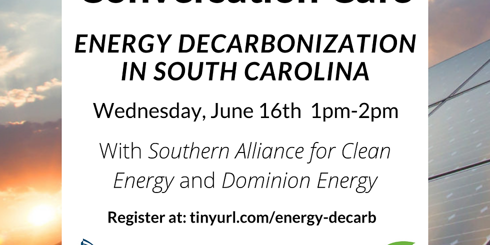 Conversation Café   Energy Decarbonization in South Carolina