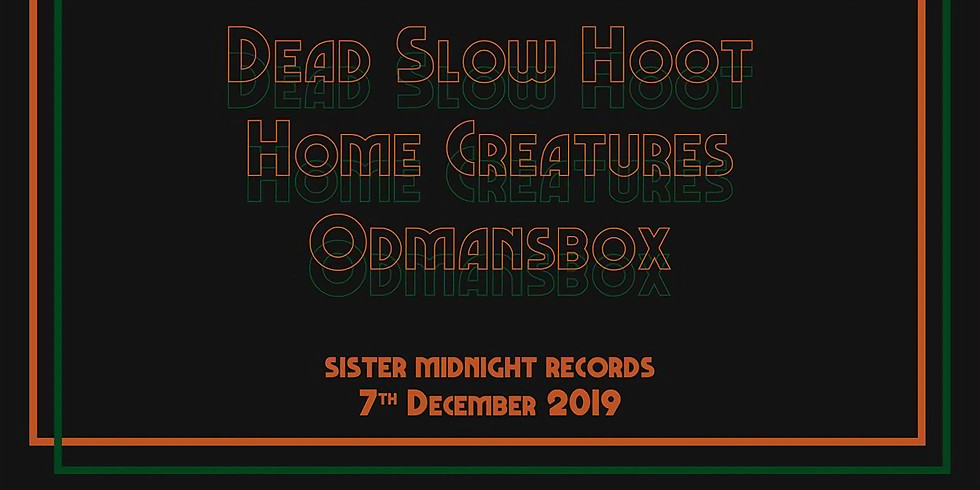 Dead Slow Hoot / Home Creatures / Odmansbox