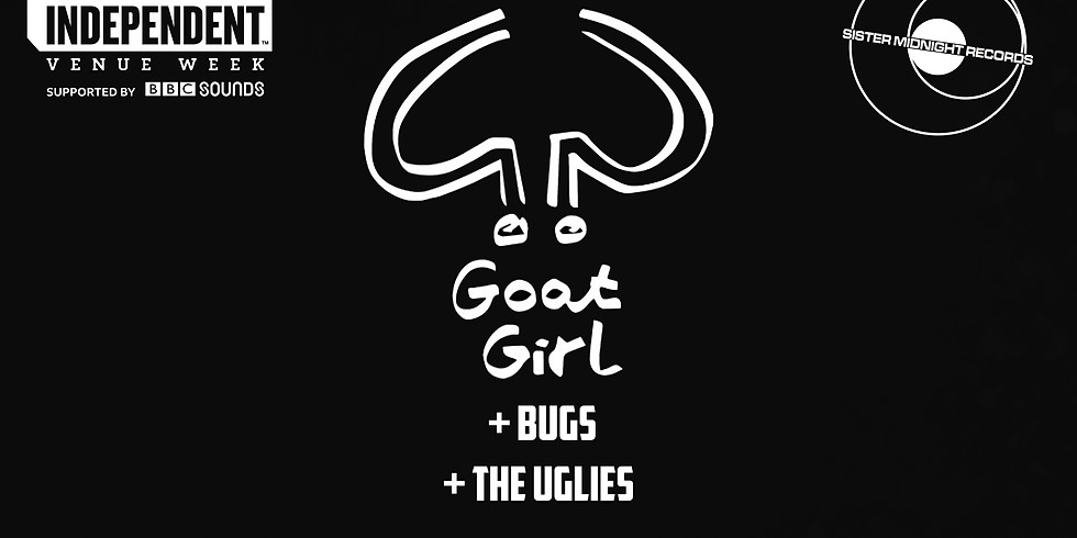 *CANCELLED* IVW 2020: Goat Girl / Bugs / The Uglies