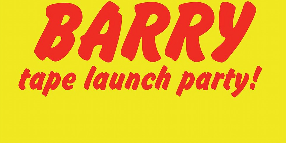 Barry: Tape Launch Party with The Slugs