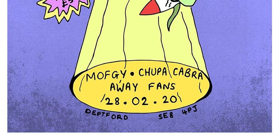 Cactus Creature Presents: MOFGY / CHUPA CABRA / AWAY FANS
