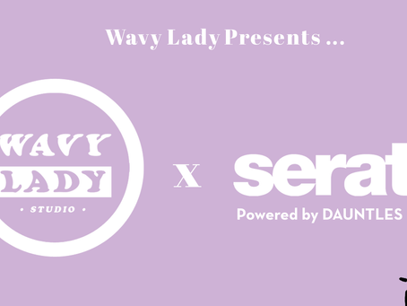 Join us at the launch of the Wavy Lady  Studio Sessions 01 at Serato Brooklyn Powered by Dauntless M