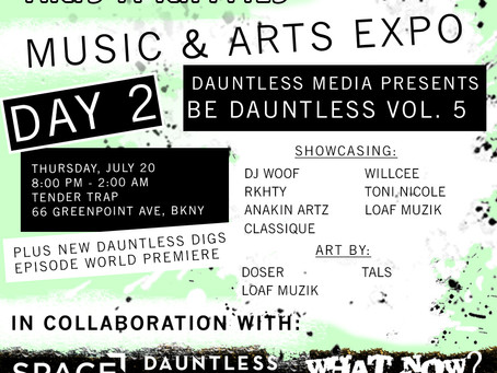 Join us at Dauntless Media Presents: Be Dauntless Vol. 5 featuring DJ Woof, Loaf Muzik, Will Cee, To
