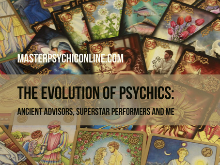 The Evolution Of Psychics: Ancient Advisors, Superstar Performers And Me