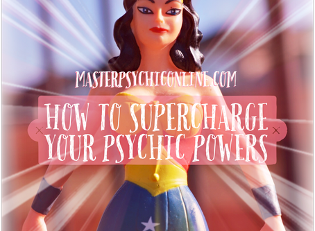 How To Supercharge Your Psychic Powers