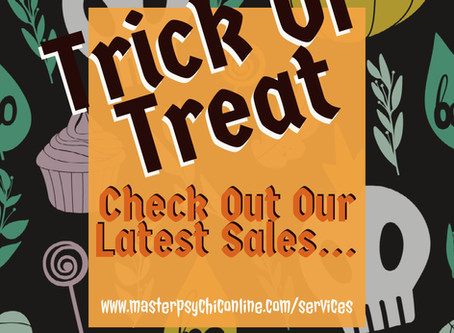 Trick Or Treat! Halloween Blow Out Sale!